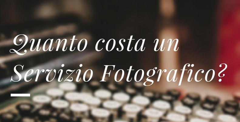 Quanto costa un Servizio Fotografico