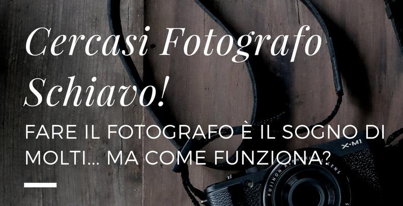 Fare il fotografo: lavorare gratis?