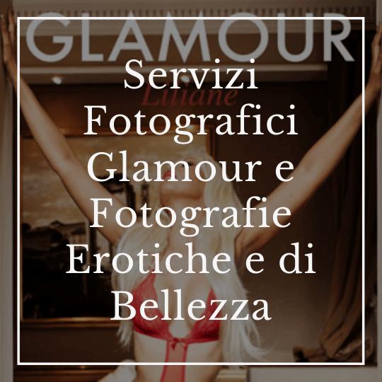 Servizi Fotografici Glamour e Fotografie Erotiche e di Bellezza