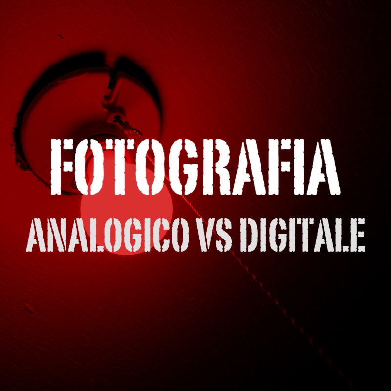 Fotografia: analogico vs digitale. Grana o bit? Arte o commercio?