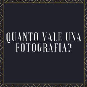 Quanto vale una fotografia? Il valore delle fotografie