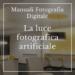 Manuali Fotografia Digitale La luce fotografica artificiale