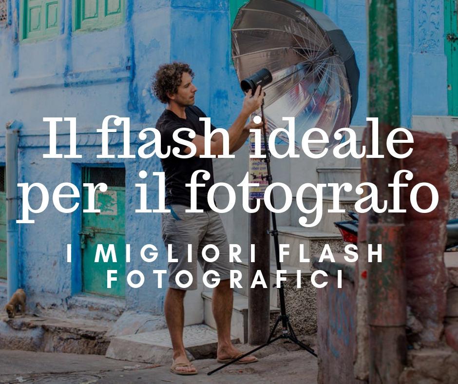 I migliori flash fotografici per scattare dentro e fuori. Di giorno o di notte.