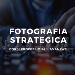 Corsi di Fotografia Strategica Professionale