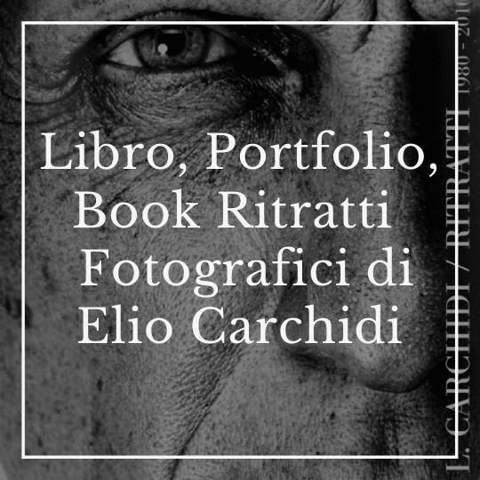 Il mio Libro Fotografico: Book Portfolio Fotografico di Elio Carchidi