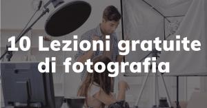 10 lezioni gratuite di fotografia. I fondamenti della fotografia.